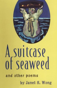 A Suitcase of Seaweed: And Other Poems by Janet Wong