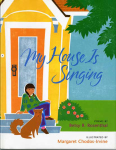 My House is Singing by Betsy Rosenthal