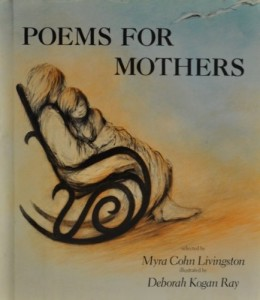 Poems for Mothers Selected by Myra Cohn Livingston
