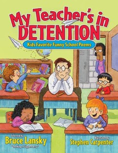 My Teacher's in Detention: Kids Favorite Funny School Poems
