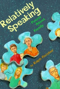 Relatively Speaking: Poems About Family by Ralph Fletcher