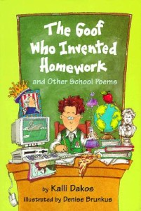 The Goof Who Invented Homework by Kalli Dakos