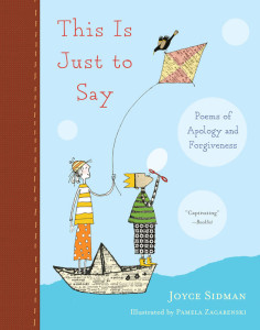 This is Just to Say: Poems of Apology and Forgiveness by Joyce Sidman
